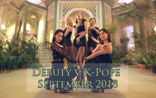Debuty v K-Pope: September 2018